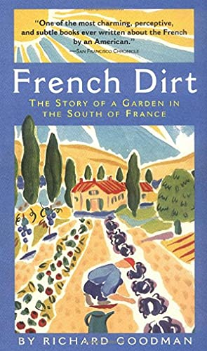 French Dirt: The Story of a Garden in the South of France 9781565123526