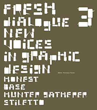 Fresh Dialogue 3: New Voices in Graphic Design 9781568984179