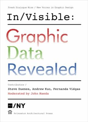 Fresh Dialogue Nine/New Voices in Graphic Design: In/Visible: Graphic Data Revealed