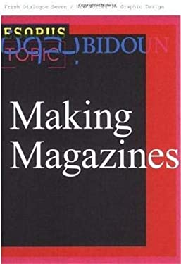 Fresh Dialogue Seven: Making Magazines