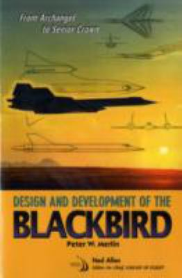 From Archangel to Senior Crown: Design and Development of the Blackbird [With CDROM] 9781563479335