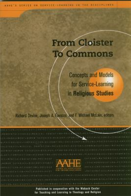 From Cloister to Commons: Concepts and Models for Service-Learning in Religious Studies 9781563770548