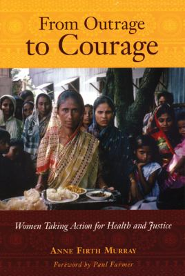 From Outrage to Courage: Women Taking Action for Health and Justice 9781567513905