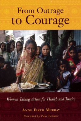 From Outrage to Courage: Women Taking Action for Health and Justice 9781567513912
