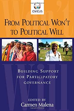 From Political Won't to Political Will: Building Support for Participatory Governance 9781565493117