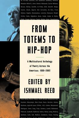 From Totems to Hip-Hop: A Multicultural Anthology of Poetry Across the Americas 1900-2002 9781560254584