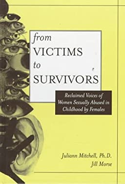 From Victim to Survivor: Women Survivors of Female Perpetrators 9781560325697