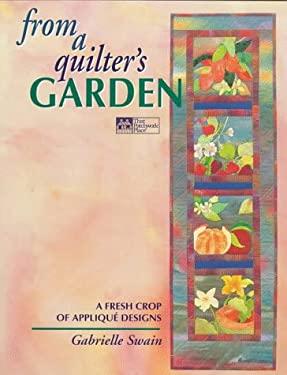 From a Quilter's Garden: A Fresh Crop of Applique Designs 9781564771711