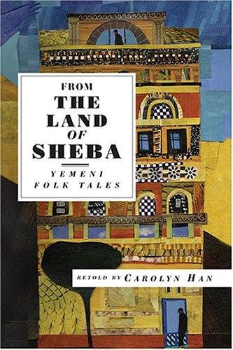 From the Land of Sheba: Yemeni Folk Tales 9781566565714