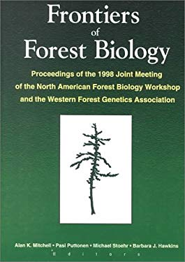 Frontiers of Forest Biology: Proceedings of the 1998 Joint Meeting of the North American Forest Biology Workshop and the Western 9781560220794