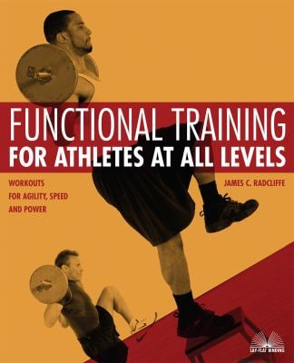 Functional Training for Athletes at All Levels: Workouts for Agility, Speed and Power 9781569755846