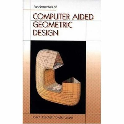 Fundamentals of Computer Aided Geometric Design 9781568810072