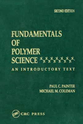 Fundamentals of Polymer Science: An Introductory Text, Second Edition 9781566765596