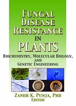 Fungal Disease Resistance in Plants 9781560229612
