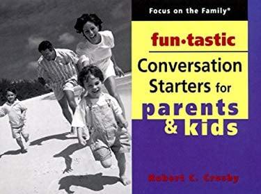 Funtastic Conversation Starters for Parents & Kids