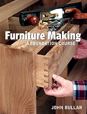 Furniture Making: A Foundation Course 9781565233805