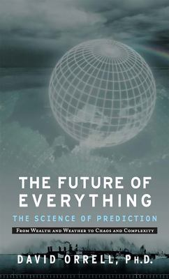 Future of Everything: The Science of Prediction 9781568583693