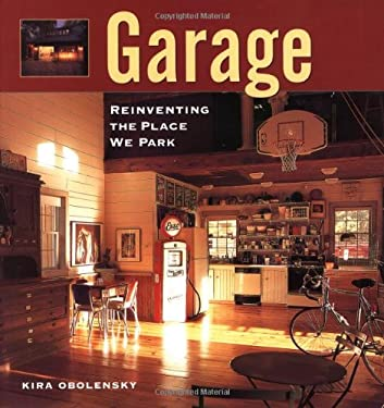 Garage: Reinventing the Place We Park 9781561586455