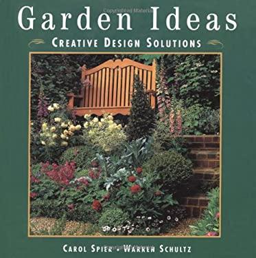 Garden Ideas: Creative Design Solutions 9781567994933
