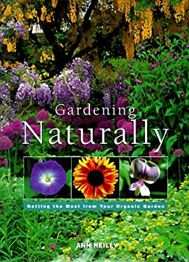 Gardening Naturally: Getting the Most from Your Organic Garden 9781567992243