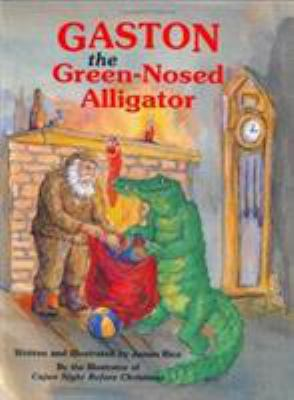 Gaston the Green-Nosed Alligator 2nd Edition 9781565542853