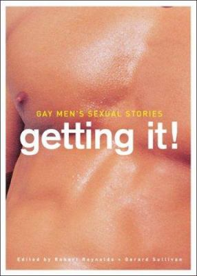 Gay Men's Sexual Stories: Getting It! 9781560233190