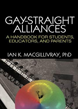 Gay-Straight Alliances: A Handbook for Students, Educators, and Parents 9781560236856