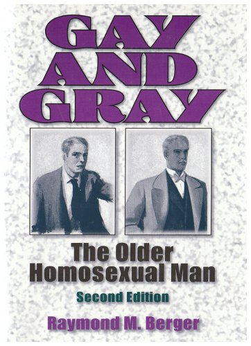 Gay and Gray: The Older Homosexual Man, Second Edition 9781560238751