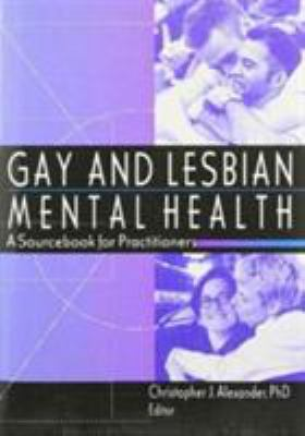 Gay and Lesbian Mental Health 9781560239369