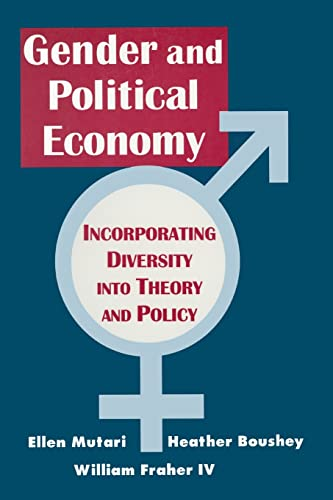 Gender and Political Economy: Incorporating Diversity Into Theory and Policy 9781563249976
