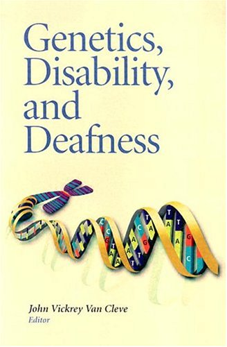 Genetics, Disability, and Deafness 9781563683077