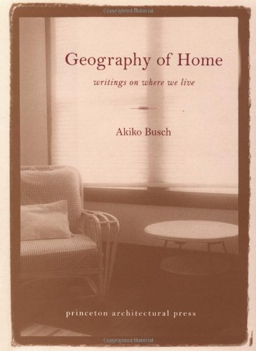 Geography of Home: Writings on Where We Live 9781568981727