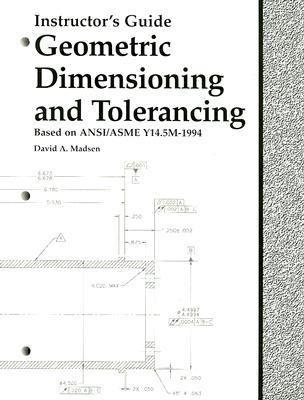 Geometric Dimensioning and Tolerancing 9781566375382