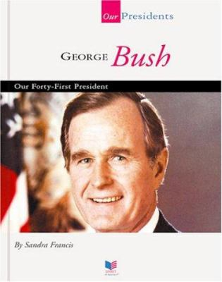 George Bush: Our Forty-First President 9781567668759