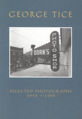 George Tice: Selected Photographs, 1953-1999 9781567921533