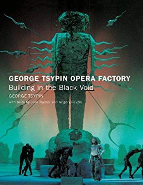 George Tsypin Opera Factory: Building in the Black Void 9781568985329