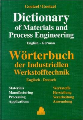 German-English Dictionary of Materials and Process Engineering 9781569902219