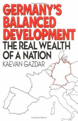 Germany's Balanced Development: The Real Wealth of a Nation 9781567201734