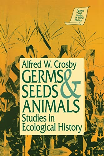 Germs, Seeds, and Animals: Studies in Ecological History 9781563242502
