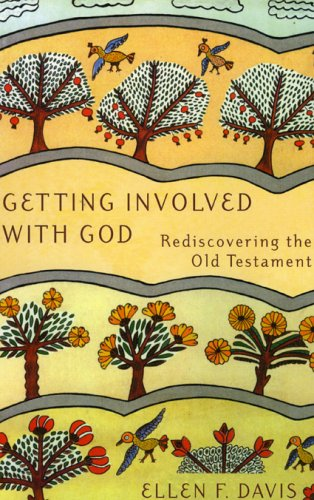 Getting Involved with God: Rediscovering the Old Testament 9781561011971