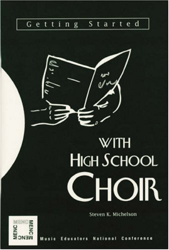 Getting Started with High School Choir 9781565450462