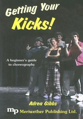 Getting Your Kicks!: A Beginner's Guide to Choreography 9781566081146