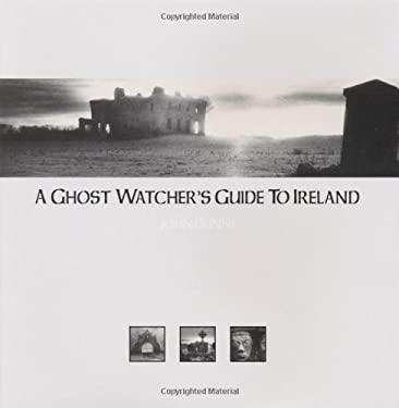 A Ghost Watcher's Guide to Ireland 9781565548985