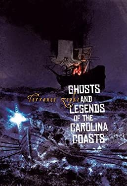 Ghosts and Legends of the Carolina Coasts 9781561643363
