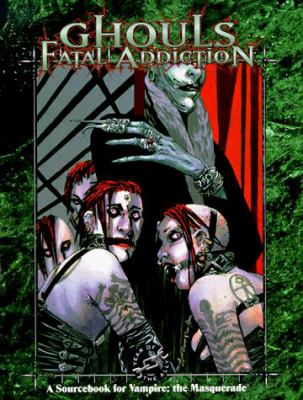 Ghouls: Fatal Addiction 9781565042308
