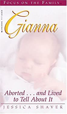 Gianna: Aborted...and Lived to Tell about It 9781561797110