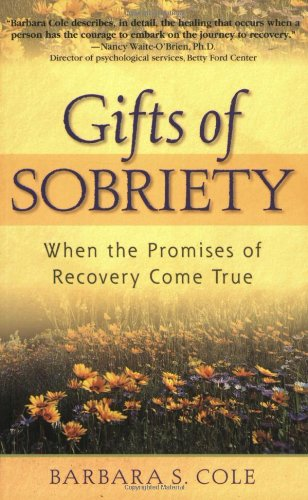 Gifts of Sobriety: When the Promises of Recovery Come True 9781568383545