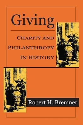 Giving: Charity and Philanthropy in History 9781560008842