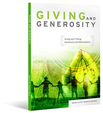 Giving and Generosity: Giving and Tithing Generosity and Benevolence