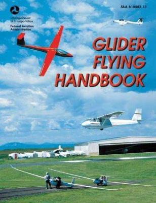 Glider Flying Handbook: #Faa-H-8083-13 9781560275244
